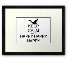 Keep Calm And Happy Happy Happy Framed Print