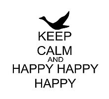 Keep Calm And Happy Happy Happy Photographic Print