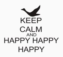 Keep Calm And Happy Happy Happy by FireFoxxy