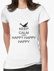 Keep Calm And Happy Happy Happy Womens Fitted T-Shirt