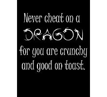Never cheat on a Dragon Photographic Print