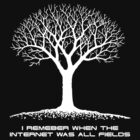 I Remember When The Internet Was All Fields - Middle Age (White on Black) by James Ferguson - Darkinc1