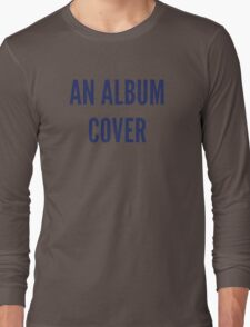 Anal Bum Cover Long Sleeve T-Shirt