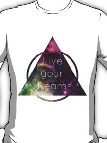 Live Your Dreams T-Shirt