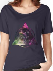 Live Your Dreams Women's Relaxed Fit T-Shirt