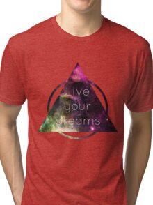 Live Your Dreams Tri-blend T-Shirt
