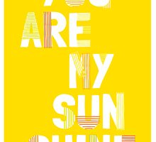 YOU ARE MY SUNSHINE by ChelseaElle