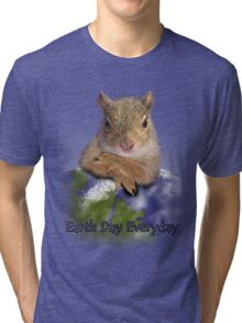 Earth Day Everyday Squirrel Tri-blend T-Shirt