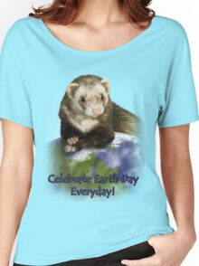 Celebrate Earth Day Everyday Ferret Women's Relaxed Fit T-Shirt
