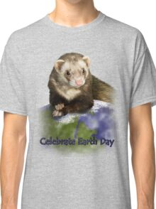 Celebrate Earth Day Ferret Classic T-Shirt