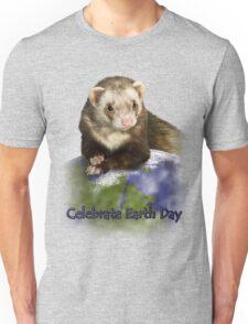 Celebrate Earth Day Ferret Unisex T-Shirt