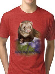 Earth Day Everyday Ferret Tri-blend T-Shirt
