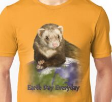 Earth Day Everyday Ferret Unisex T-Shirt