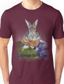 Celebrate Earth Day Bunny Unisex T-Shirt