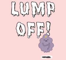 LUMP OFF! by ChloeJade