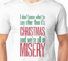 Misery Unisex T-Shirt