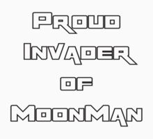 Proud Invader of MoonMan (Black Text) Kids Tee