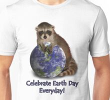 Celebrate Earth Day Everyday Raccoon Unisex T-Shirt