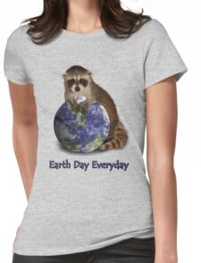 Earth Day Everyday Raccoon Womens Fitted T-Shirt