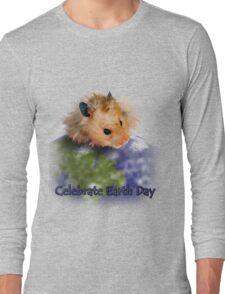 Celebrate Earth Day Hamster Long Sleeve T-Shirt