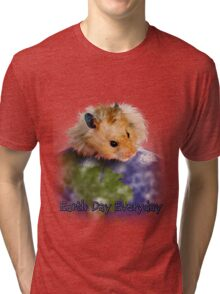 Earth Day Everyday Hamster Tri-blend T-Shirt