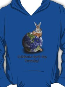 Celebrate Earth Day Everyday Bunny T-Shirt