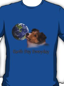 Earth Day Everyday Sheltie Puppy T-Shirt