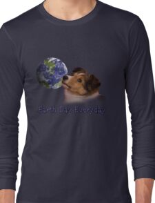 Earth Day Everyday Sheltie Puppy Long Sleeve T-Shirt