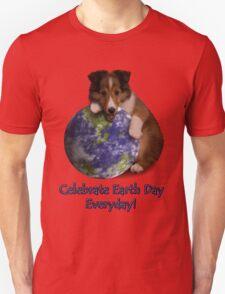 Celebrate Earth Day Everyday Sheltie T-Shirt