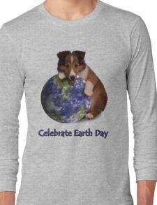 Celebrate Earth Day Sheltie Puppy Long Sleeve T-Shirt