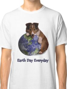 Earth Day Everyday Sheltie Puppy Classic T-Shirt