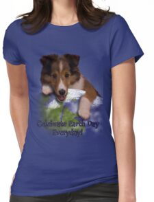 Celebrate Earth Day Everyday Sheltie Womens Fitted T-Shirt