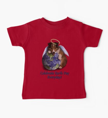 Celebrate Earth Day Everyday Angel Sheltie Baby Tee