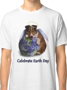 Celebrate Earth Day Angel Sheltie Puppy Classic T-Shirt