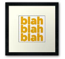 blah blah blah Framed Print