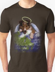 Celebrate Earth Day Everyday Angel Sheltie T-Shirt