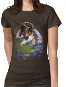 Celebrate Earth Day Everyday Angel Sheltie Womens Fitted T-Shirt