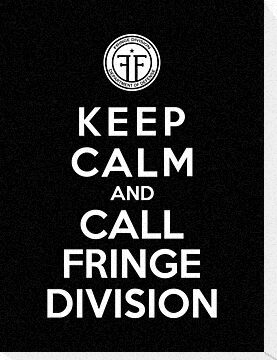 Keep Calm And Call Fringe Division by Royal Bros Art
