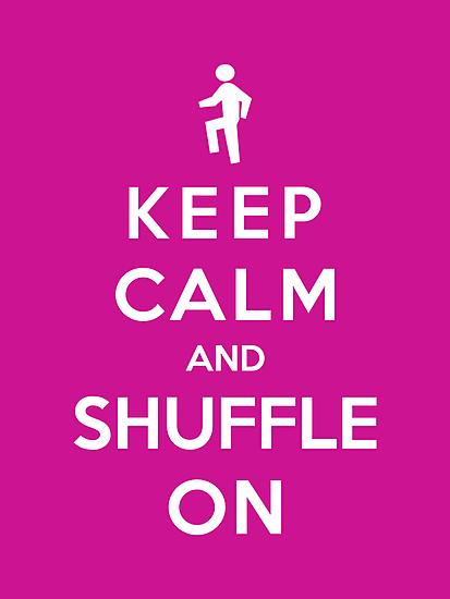 Keep Calm And Shuffle by Royal Bros Art