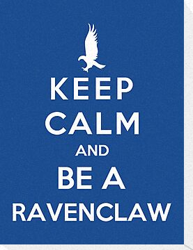 Keep Calm And Be A Ravenclaw by Royal Bros Art