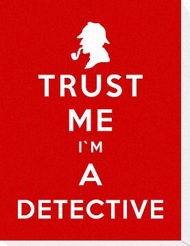 Trust Me I'm A Detective by Royal Bros Art