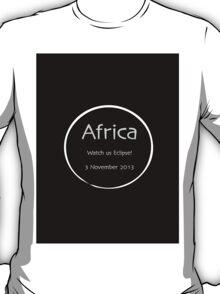 Africa - watch us eclipse T-Shirt