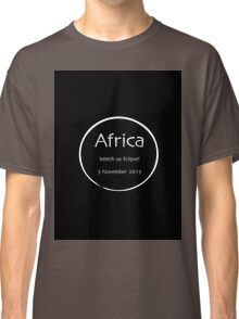 Africa - watch us eclipse Classic T-Shirt