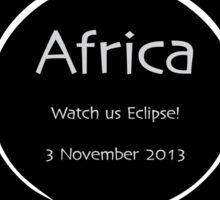 Africa - watch us eclipse Sticker
