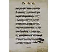 Desiderata (Desired Things) Photographic Print
