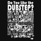 Do you like the Dubstep? by kathycee