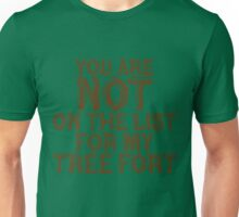 You are not on the list... Unisex T-Shirt