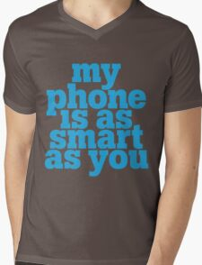 My phone is as smart as you Mens V-Neck T-Shirt