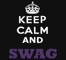 Keep Calm and Swag by imoulton