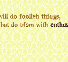 You Will Do Foolish Things by ObliqueOptimism